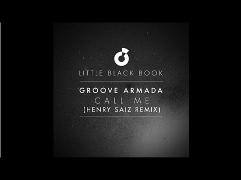 Groove Armada - Call Me (Henry Saiz Remix)