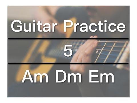 Guitar Practice 5 Am Dm Em Chords