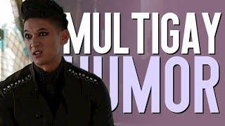 "MULTIGAY HUMOR   ""Fetch me something gay"""