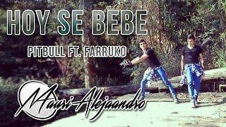 HOY SE BEBE - PITBULL FT. FARRUKO   Coreo #11   Mauri Alejaandro   Zumba® Fitness