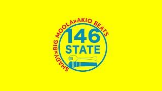146STATE / SHADY×BIG MOOLA×AKIO BEATS