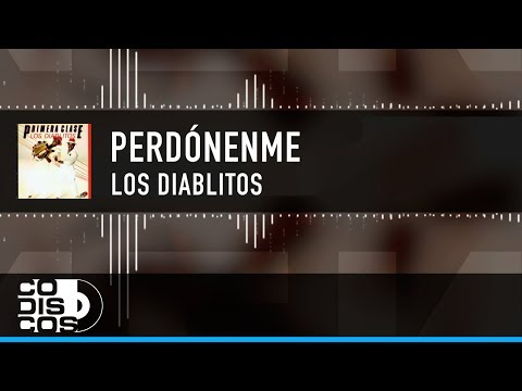 Perdóname (Letra) - Los Diablitos  (Video)