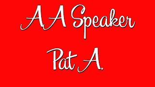AA Speaker - Pat A. - Relationships
