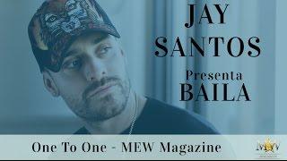 Entrevista | 'Baila' al ritmo de lo nuevo de Jay Santos