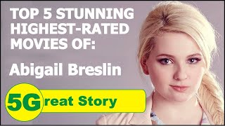 Top 5 Highest-Rated Movies of ABEGAIL BRESLIN