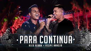 Para Continua – Kleo Dibah & Felipe Araújo