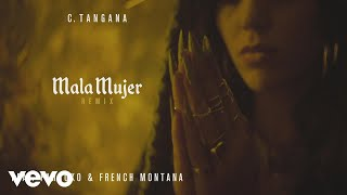 Video Mala Mujer (Remix) de C. Tangana feat. Farruko y French Montana