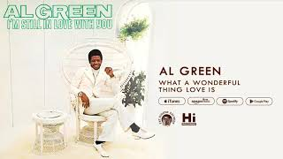 Al Green What a Wonderful Thing Love Is (Official Audio)