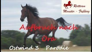 Ostwind 3 Parodie - Aufbruch nach Ora