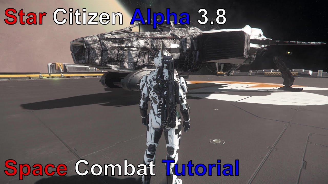 Star Citizen Alpha 3.8:  Space Combat Tutorial