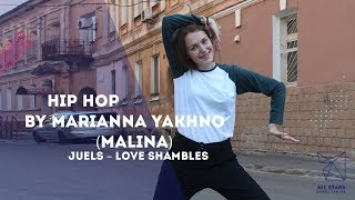 Juels – Love Shambles Hip-hop by Марианна Яхно All Stars Dance Centre 2018