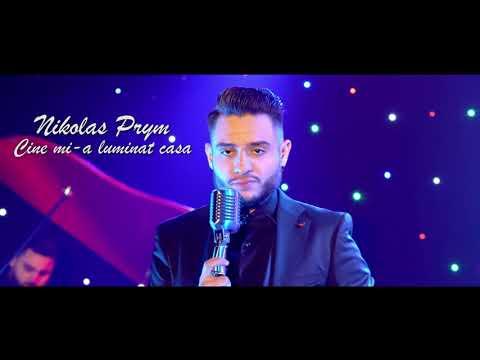 Nikolas Prym – Cine mi-a luminat casa Video