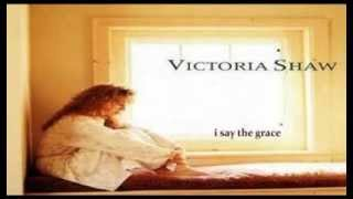 Victoria Shaw - I Say The Grace (1997)