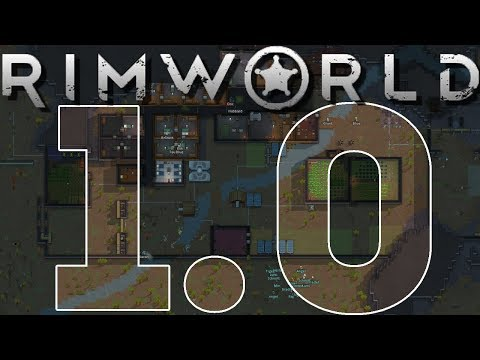 RIMWORLD 1.0 | Full Release Is Here! | Ep 01 | RimWorld 1.0 Gameplay!