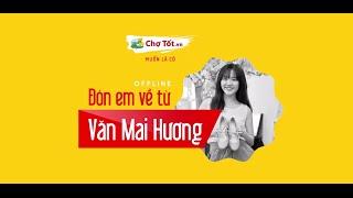 "Offline ""Đón Em Về Từ Văn Mai Hương"""
