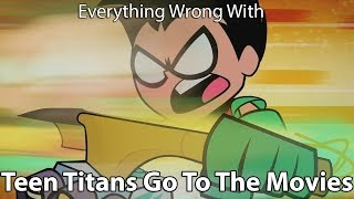 Everything Wrong With Teen Titans Go! To The Movies!