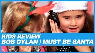Kids React to Bob Dylan's 'Must Be Santa' Lyrics