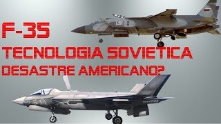 F 35 Lightning  II Tecnologia Sovietica, Desastre Americano?