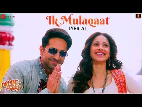 Ik Mulaqaat - Lyrical   Dream Girl   Ayushmann Khurrana, Nushrat Bharucha   Altamash F & Palak M