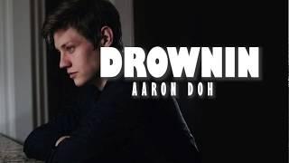 Drownin - Aaron Doh - Lyrics