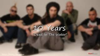 10 Years   Dead In The Water