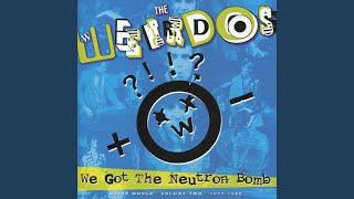 """The Weirdos """"We Got The Neutron Bomb"""""""