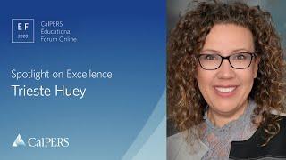 CalPERS Spotlight on Excellence 2020 | Trieste Huey