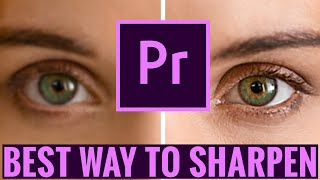 How To Sharpen Footage in Premiere Pro CC