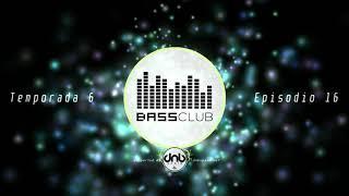 Bass Club Radioshow // Temporada 6 // Episodio 16