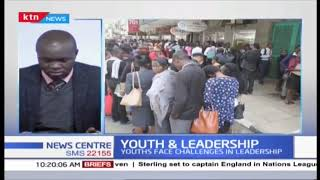 Why young people hardly make it to leadership in Kenya | YOUTH AND LEADERSHIP