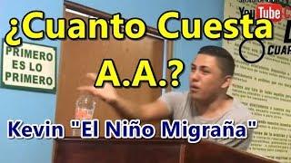 """Kevin """"El Niño Migraña"""" ¿Cuanto cuesta A.A.?"""