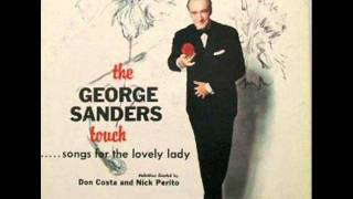 Something to Remember You By- George Sanders