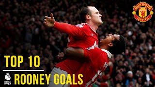 Wayne Rooney's Top 10 Premier League Goals | Manchester United