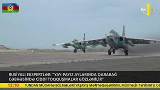 """Rusiyalı ekspertlər: """"Yay-payız aylarında Qarabağ cəbhəsində ciddi toqquşmalar gözlənilir"""""""