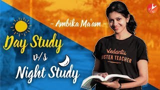 EARLY Morning Study OR LATE Night Study? | The Perfect Time to Study? Which is MORE effective?