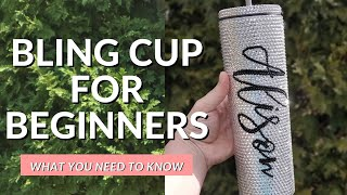 How To Make A Bling Tumbler - Everything You Need To Get Started For Beginners