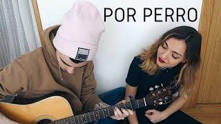 Por perro - Sebastian Yatra ft. Luis Figueroa, Lary Over (Cover by Sofía y Ander)