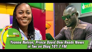 Yvonne Nelson and Prince David Osei Read News in Twi on Okay 101.7 FM