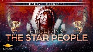ET ORIGINS – SECRETS OF THE STAR PEOPLE - The Movie - Tribal Elders Speak Out - 2016 Best ET Movie