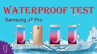 Samsung J7 Pro Waterproof Test