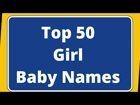 Top 50 Baby Girl Names Unique 2018 - 2020