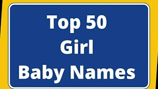 Top 50 Baby Girl Names Unique 2018 - 2020