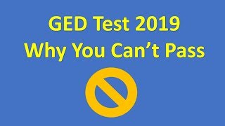 GED 2019 - Why You Can't Pass
