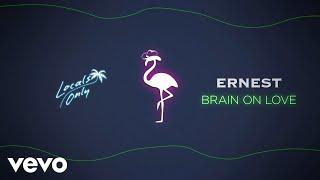 ERNEST Brain On Love