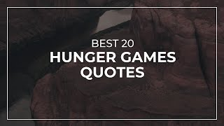 Best 20 Hunger Games Quotes | Super Quotes | Quotes For The Day