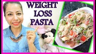 Healthy Pasta Recipes for Weight Loss   How To Make Healthy Weight Loss Pasta