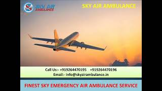 Sky air ambulance service in Darbhanga and Agra at 24 Hours