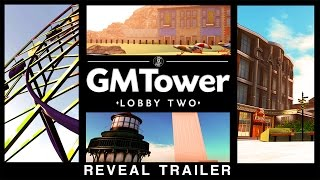 GMTower: Lobby 2 - The Reveal