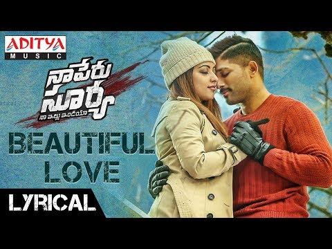 Download Beautiful Love Lyrical | Naa Peru Surya Naa Illu India Songs | Allu Arjun, Anu Emannuel HD Mp4 3GP Video and MP3