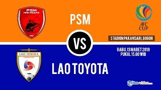 Sedang Berlangsung! Live Streaming PSM Makassar Vs Lao Toyota pukul 15.00 WIB di MNC TV
